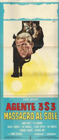 "1966 * Locandina Cinema ""Agente 3 S 3 Massacro al Sole - George Ardisson, Frank Wolff"" Spionaggio (B+)"