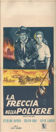 "(1954) * Locandina Cinema ""La Freccia nella Polvere - Sterling Hayden"" Western (B-)"