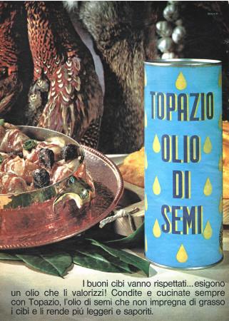 """Anni '60 * Pubblicità Originale """"Topazio Olio di Semi, I Buoni Cibi Vanno Rispettati..."""" in Passepartout"""