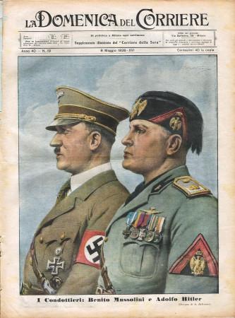 """1938 * La Domenica Del Corriere (N°19) """"I Condottieri: Benito Mussolini e Adolfo Hitler"""" Rivista Originale"""