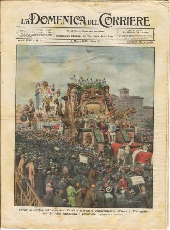 """1933 * La Domenica Del Corriere (N°10) """"Carnevale a Viareggio - Salvo per Miracolo"""" Rivista Originale"""