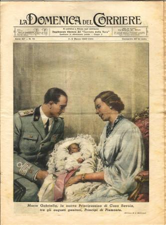 """1940 * La Domenica Del Corriere (N°10) """"Maria Gabriella Principessina di Casa Savoia"""" Rivista Originale"""