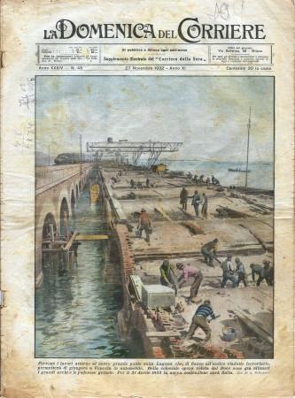 """1932 * La Domenica Del Corriere (N°48) """"Lavori Nuovo Ponte Venezia - Cervo in Fuga a Parigi"""" Rivista Originale"""