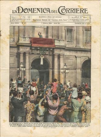 """1934 * La Domenica Del Corriere (N°40) """"Dimostrazioni Napoli Nascita Principessa Maria Pia"""" Rivista Originale"""