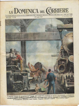 """1947 * La Domenica Del Corriere (N°29) """"Lavoro Ricostruzione Locomotive - Matrimoni Selvaggi"""" Rivista Originale"""