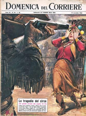 """1962 * La Domenica Del Corriere (N°46) """"Tragedie del Circo - Galline ci Difendono dal Cancro"""" Rivista Originale"""