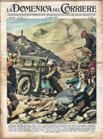 """1957 * La Domenica Del Corriere (N°59) """"Americani Trucidati in Persia - Le Braccia del Padre"""" Rivista Originale"""