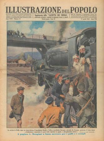 """1943 * Illustrazione del Popolo (N°15) – """"Treno Cisterna in Sicilia"""" Original Magazine"""
