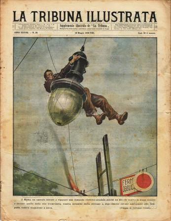 "1930 * Original Historical Magazine ""La Tribuna Illustrata (N°20) - Operaio Rimane Fulminato"""