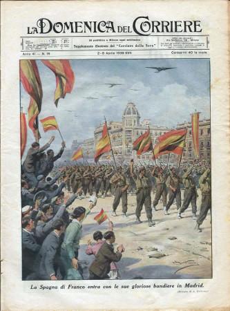 """1939 * La Domenica Del Corriere (N°15) """"Spagna di Franco Entra a Madrid - Legionari Italiani Liberano Toledo"""" Magazine Original"""