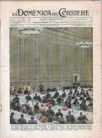 """1938 * La Domenica Del Corriere (N°52) """"Duce Offre Pranzo Palazzo Venezia - Tigre Ristorante Bruxelles"""" Magazine Original"""