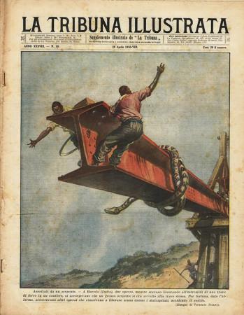 """1930 * Magazine Historique Original """"La Tribuna Illustrata (N°16) - Operai Attaccati Da Un Serpente"""""""